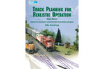 Track Planning For Realistic Operation, 3rd Edition