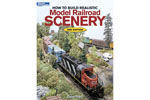 How to Build Realistic Model Railroad Scenery, 3rd Edition