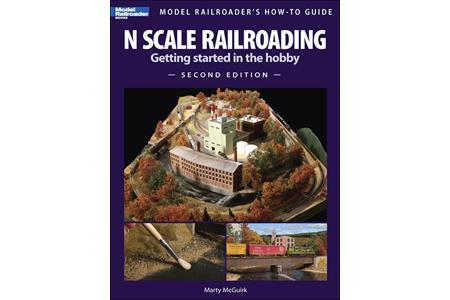 N Scale Railroading, 2nd Edition