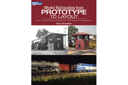 Model Railroading from Prototype to Layout