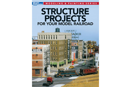Structure Projects for Your Model Railroad