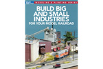 Build Big & Small Industries for Your Model Railroad